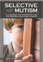 Image of Selective Mutism: An Assessment and Intervention Guide for Therapists,