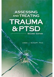 Assessing and Treating Trauma and PTSD, Second Edition