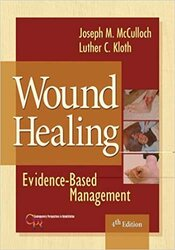 Wound Healing : Evidence-Based Management, 4th Edition