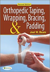 Orthopedic Taping, Wrapping, Bracing, and Padding, 2nd Edition