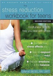 The Stress Reduction Workbook for Teens, 2nd Edition