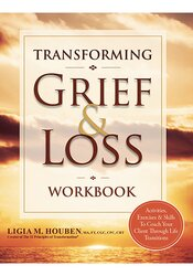 Image of Transforming Grief & Loss Workbook: Activities, Exercises & Skills to