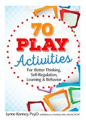 Image of 70 Play Activities for Better Thinking, Self-Regulation, Learning & Be