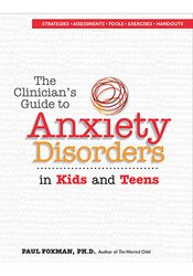 Image of The Clinician's Guide to Anxiety Disorders in Kids & Teens
