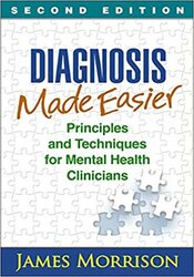 Diagnosis Made Easier (2nd Edition): Principles and Techniques for Mental Health Clinicians