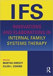 Innovations and Elaborations in Internal Family Systems Therapy