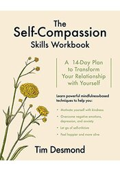 The Self-Compassion Skills Workbook