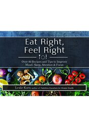 Image of Eat Right, Feel Right: Over 80 Recipes and Tips to Improve Mood, Sleep