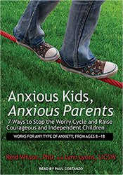 Anxious Kids, Anxious Parents