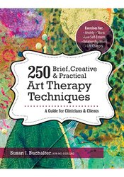Image of 250 Brief, Creative & Practical Art Therapy Techniques: A Guide for Cl