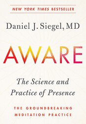 Image of Aware: The Science and Practice of Presence — A Complete Guide to the