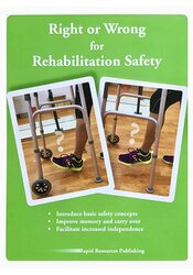 Right or Wrong for Rehabilitation Safety