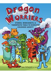 Image of Dragon Worriers: Stories, Worksheets & Therapeutic Tools to Overcome C