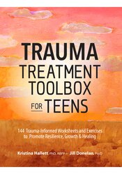 Image of Trauma Treatment Toolbox for Teens: 144 Trauma-Informed Worksheets and