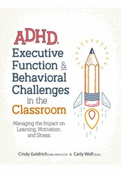 ADHD, Executive Function & Behavioral Challenges in the Classroom