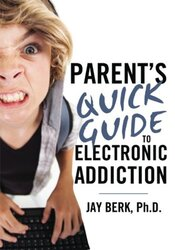 Parent's Quick Guide to Electronic Addiction