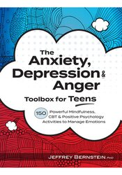Image of The Anxiety, Depression & Anger Toolbox for Teens: 150 Powerful Mindfu