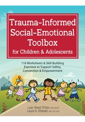 Trauma-Informed Social-Emotional Toolbox for Children & Adolescents