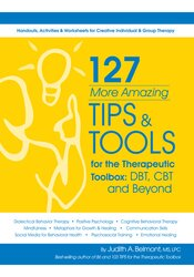 Image of 127 More Amazing TIPS and Tools for the Therapeutic Toolbox: DBT, CBT