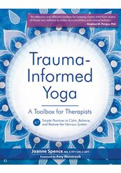 Trauma-Informed Yoga: A Toolbox for Therapists