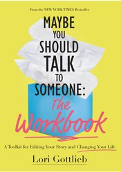 Maybe You Should Talk to Someone: The Workbook