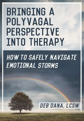 Bringing a Polyvagal Perspective into Therapy: