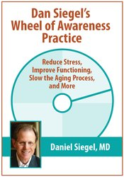 Image of Dan Siegel's Wheel of Awareness Practice: Reduce Stress, Improve Funct