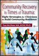 Community Recovery in Times of Trauma