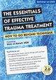 The Essentials of Effective Trauma Treatment: