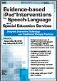 Evidence-based iPad® Interventions for Speech-Language & Special Education Services