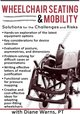 Wheelchair Seating & Mobility: Solutions for the Challenges and Risks