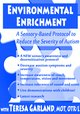 Part 2: Environmental Enrichment: A Sensory-Based Protocol to Reduce the Severity of Autism