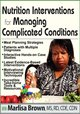 Nutrition Interventions for Managing Complicated Conditions