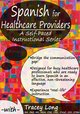 Spanish for Healthcare Providers: A Self-Paced Instructional Series
