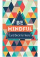 Be Mindful Card Deck for Teens