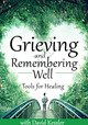 Grieving and Remembering Well: