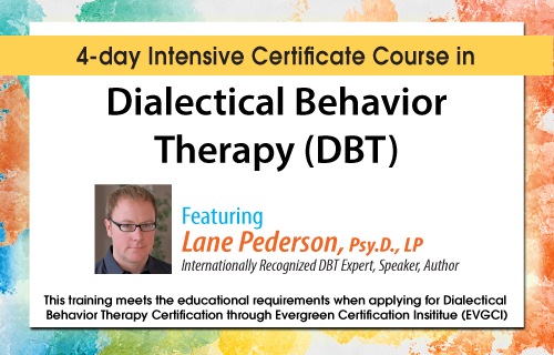 Dialectical Behavior Therapy (DBT) 4-Day Conference featuring Lane ...