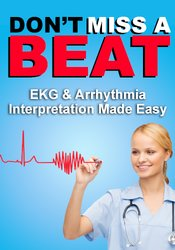 Image of Don't Miss a Beat: EKG & Arrhythmia Interpretation Made Easy