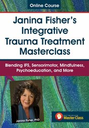 Image of Janina Fisher's Integrative Trauma Treatment Masterclass: Blending IFS