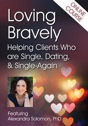Image of Loving Bravely: Helping Clients Who are Single, Dating, & Single-Again
