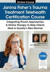 Image of Janina Fisher's Trauma Treatment Telehealth Certification Course: Inte