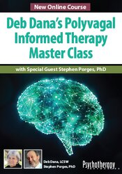 Deb Dana's Polyvagal Informed Therapy Master Class: with Special Guest Stephen Porges, PhD