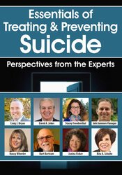 Essentials of Treating & Preventing Suicide: Perspectives from the Experts