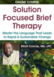 Image of Solution Focused Brief Therapy: Master the Language that Leads to Rapi