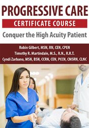 Progressive Care Certificate Course Conquer the High Acuity Patient