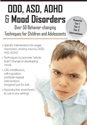 Image of ODD, ASD, ADHD & Mood Disorders: Over 50 Behavior-Changing Techniques