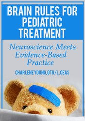 Image of Brain Rules for Pediatric Treatment: Neuroscience Meets Evidence-Based