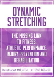 Image of Dynamic Stretching: The Missing Link to Fitness, Athletic Performance,