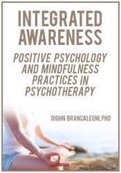 Image of Integrated Awareness: Positive Psychology and Mindfulness Practices in
