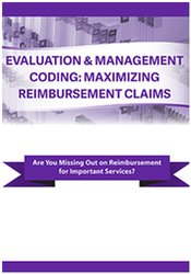 Image of Evaluation & Management Coding: Maximizing Reimbursement Claims